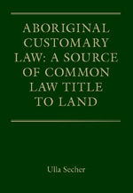 Aboriginal-Customary-Law-A-Source-Of-Common-Law-Title-To-Land