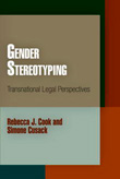 Gender Stereotyping: Transnational Legal Perspectives by Rebecca J. Cook and Simone Cusack