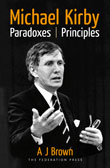 Michael Kirby, Paradoxes and Principles by AJ Brown