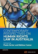 Paula Gerber and Melissa Castan, Contemporary Perspectives on Human Rights Law in Australia