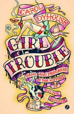 girl-trouble-carol-dyhouse-150